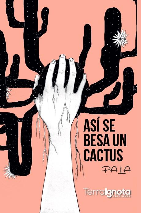 978-84-946611-3-6-asi-se-besa-un-cactus-pala-poesia-poesía