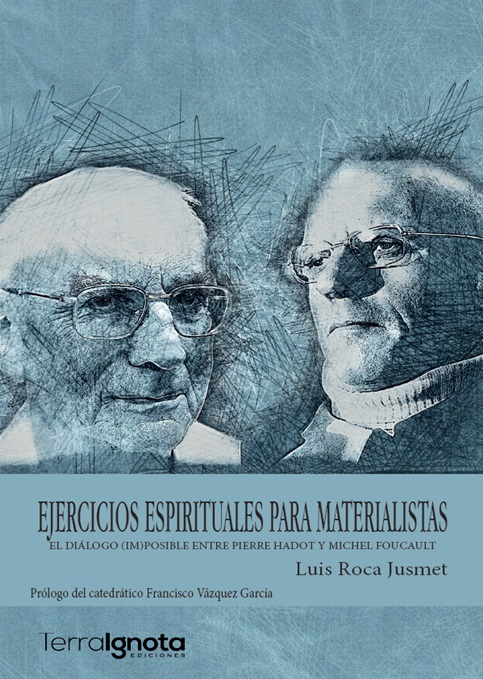 Ejercicios-espirituales-para-materialistas-El-diálogo-posible-entre-Pierre-Hadot-Michel-Foucault-luis-roca-jusmet