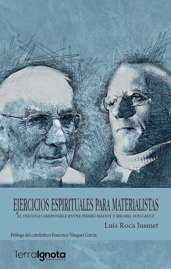 Ejercicios-espirituales-para-materialistas-El-diálogo-posible-entre-Pierre-Hadot-y-Michel-Foucault-luis-roca-jusmet-booktrailer