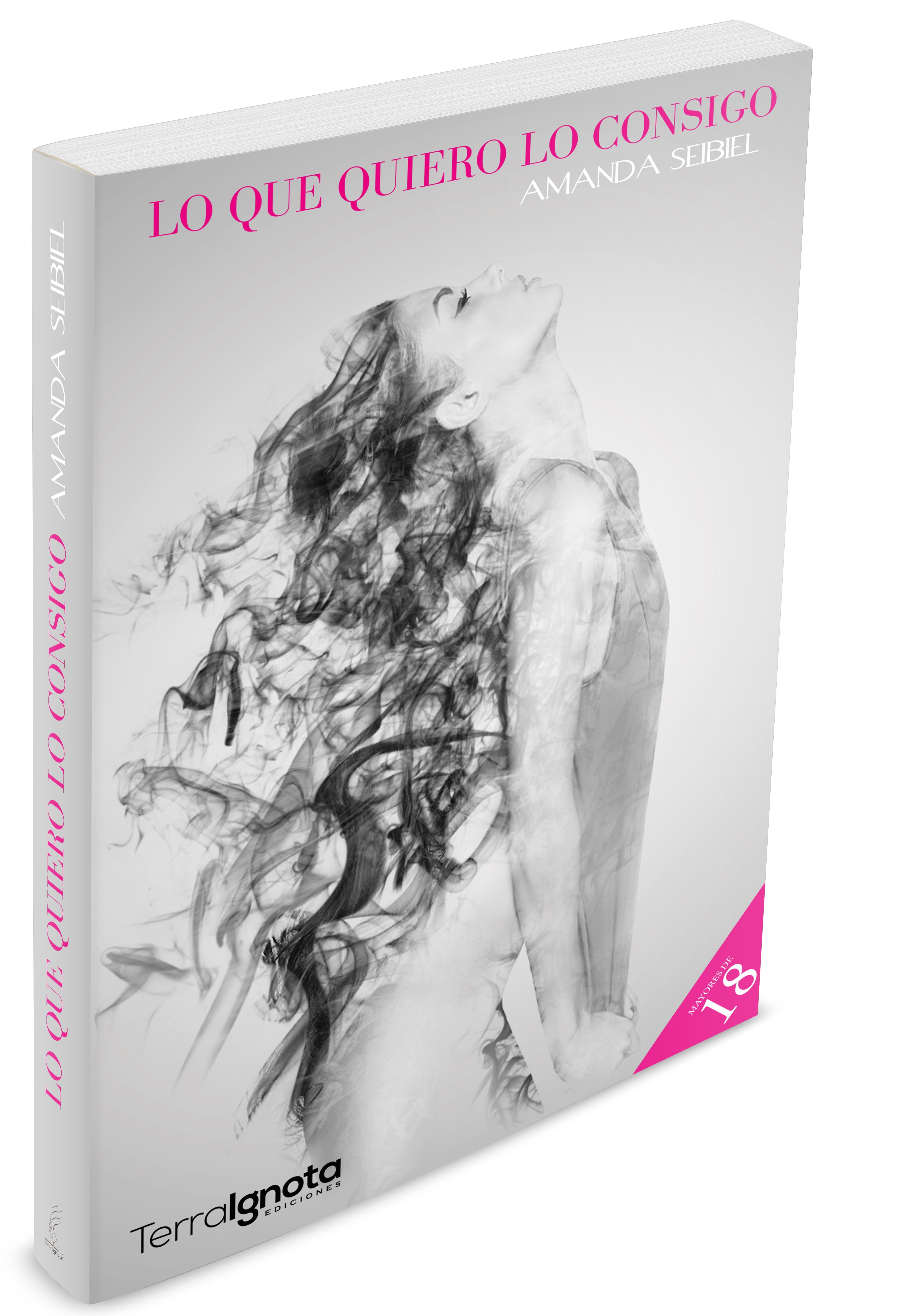 Lo-que-quiero-lo-consigo-Amanda-Seibiel-libro-3D