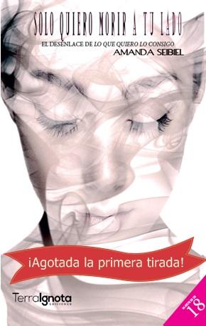Publicar-un-libro-editar-Madrid-Barcelona-cataluña-españa-català-Andalucia-coedicion-autoedicionsolo-quiero-morir-a-tu-lado-amanda-seibiel-agotada-tirada